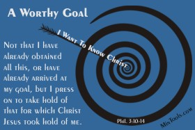 Knowing Christ is a Worthy Goal