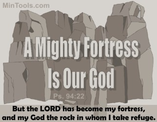 Studying the Character of God Our Mighty Fortress