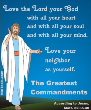 Ministry Commandments Aimed at What Matters Most to God, the Greatest Commandments