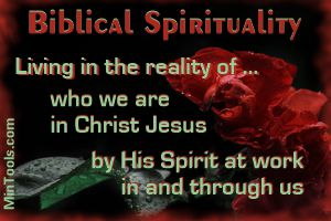 Spiritual - Biblical Spirituality