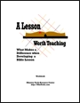 A Lesson Worth Teaching Workbook