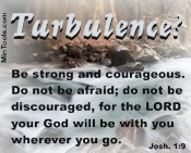 Be Srong & Courageous in Turbulent Times